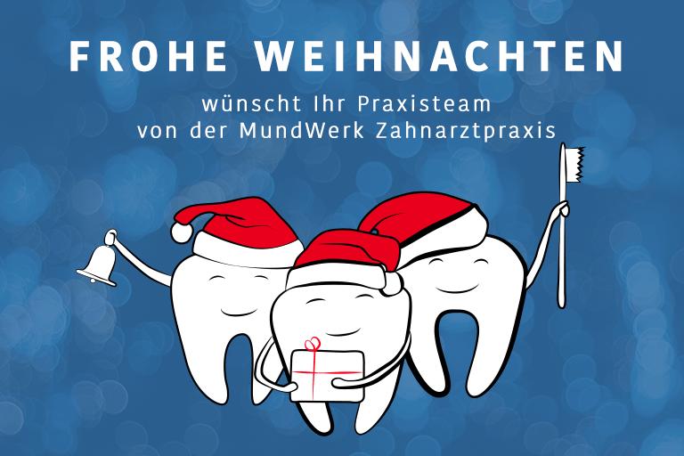 Frohe Weihnachten wünscht Ihr Praxisteamvon der MundWerk Zahnarztpraxis